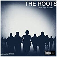 How I Got Over by The Roots (2010-06-21)