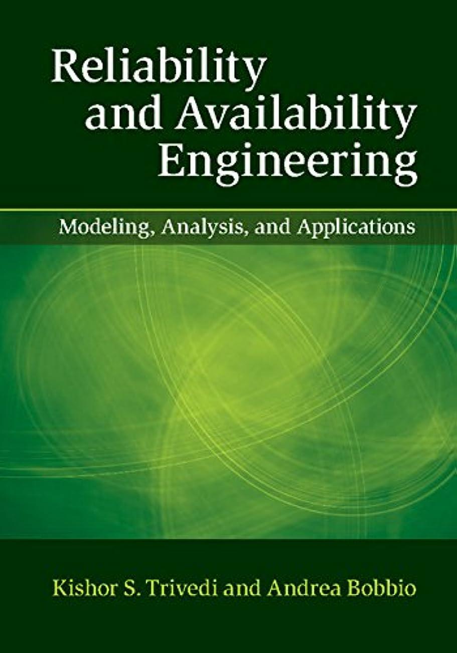 心から境界本体Reliability and Availability Engineering: Modeling, Analysis, and Applications (English Edition)