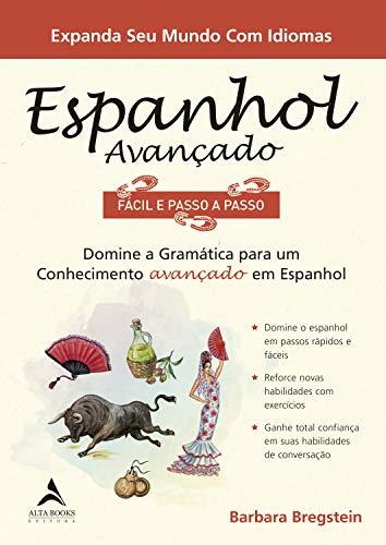 Espanhol avançado fácil e passo a passo: domine a gramática para um conhecimento avançado em espanhol