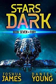 Stars Dark 7: Fury by [Joshua James, Daniel Young]