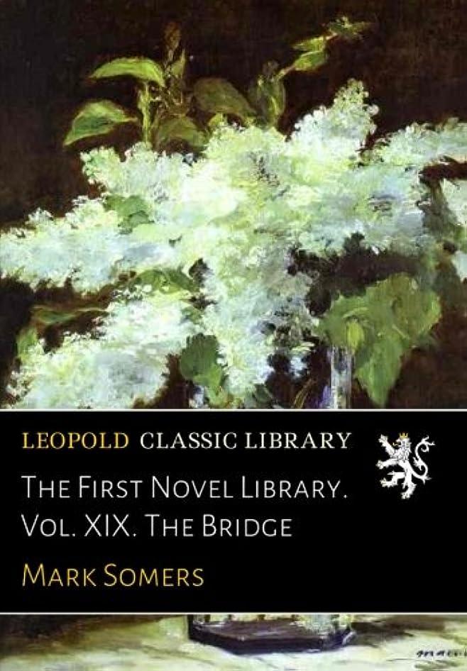 感情の姿を消す道徳The First Novel Library. Vol. XIX. The Bridge
