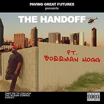 The Handoff (feat. Bossman Hogg)
