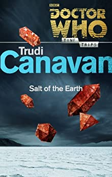 Doctor Who: Salt of the Earth (Time Trips) by [Trudi Canavan]