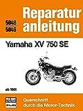 Yamaha XV 750 SE ab 1981: Reprint der 7. Auflage 1985 (Reparaturanleitungen) -