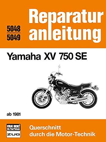 Yamaha XV 750 SE ab 1981: Reprint der 7. Auflage 1985 (Reparaturanleitungen)