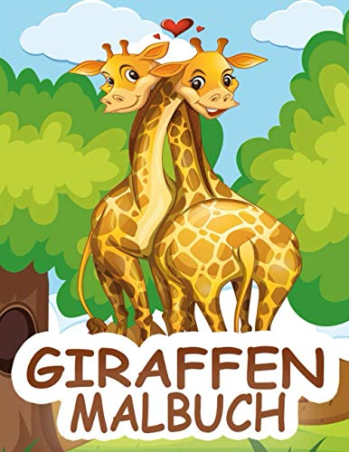 Giraffen Malbuch: Über 40 wunderschöne Giraffen-Motive zum Ausmalen für Kinder ab 4 Jahren - Entdecke die Welt von Giraffen