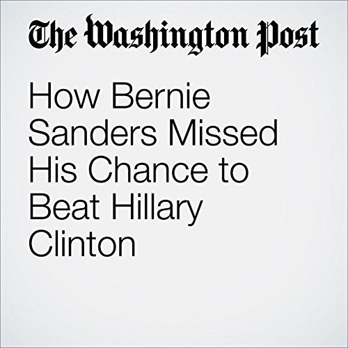 How Bernie Sanders Missed His Chance to Beat Hillary Clinton audiobook cover art