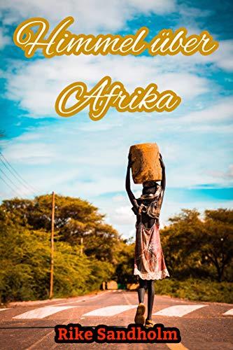 Himmel über Afrika: Berührende Liebesgeschichte für lesbische Frauen in Kenia