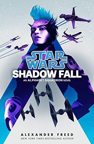 Shadow Fall (Star Wars): An Alphabet Squadron Novel (Star Wars: Alphabet Squadron, Band 2)