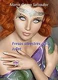 Fresas silvestres para Juliet