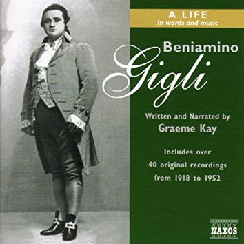 Gigli: Beniamino Gigli - A Life in Words and Music