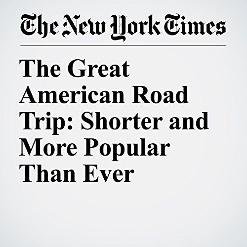 The Great American Road Trip: Shorter and More Popular Than Ever audiobook cover art