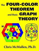The Four-Color Theorem and Basic Graph Theory Front Cover