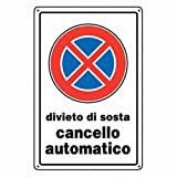 3 X CARTELLI SEGNALETICI DIVIETO DI SOSTA CANCELLO AUTOMATICO 07700300