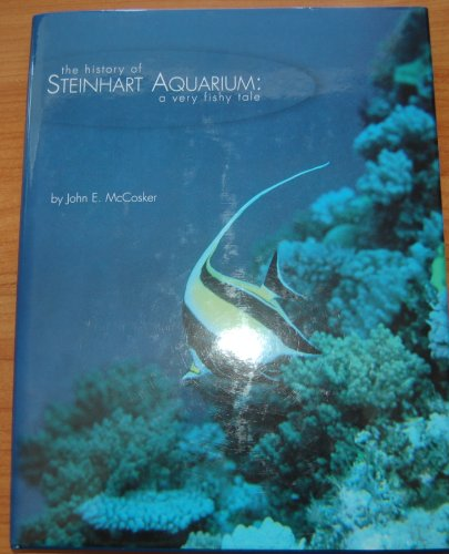 The History of Steinhart Aquarium: A Very Fishy Tale