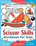 Scissor Skills Color, Cut Out and Glue: Cut and Paste Workbook for Kids and Toddlers Ages ...
