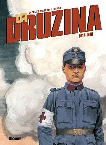 La Druzina - Tome 01: 1914 - 1918
