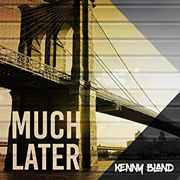 Much Later