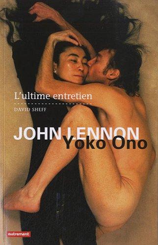 John Lennon et Yoko Ono : L'ultime entretien