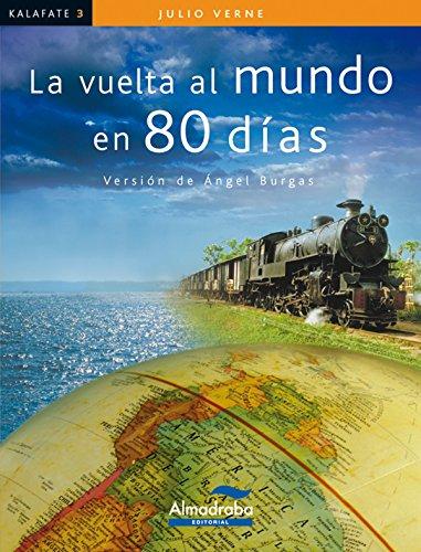 Vuelta al mundo en 80 dias, La (kalafate): 3 (Colección Kalafate)