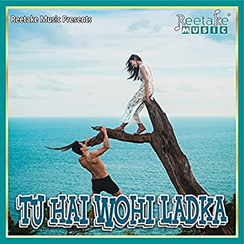 TU HAIN WAHI LADKA (Hindi Song)