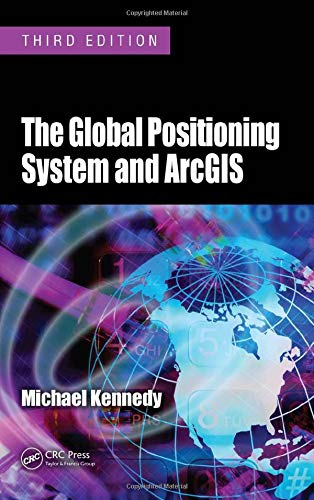 The Global Positioning System and ArcGIS