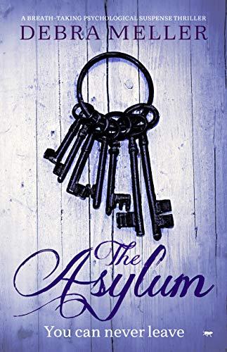The Asylum: a breath-taking psychological suspense thriller