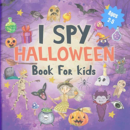 I spy Halloween Book For Kids Ages 2-5: A Fun I spy ABC Activity Guessing Game Book form A to Z for Childrens That Loves Riddles.