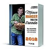 Mieux manger toute l'année - 2018 de Laurent MARIOTTE