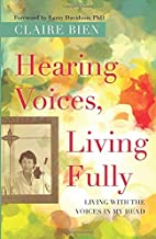 Hearing Voices, Living Fully