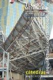Techos metálicos. Subsistema constructivo de cierre horizontal. (Cátedras Arquitectura y Construcción online. Serie Construcciones nº 16)