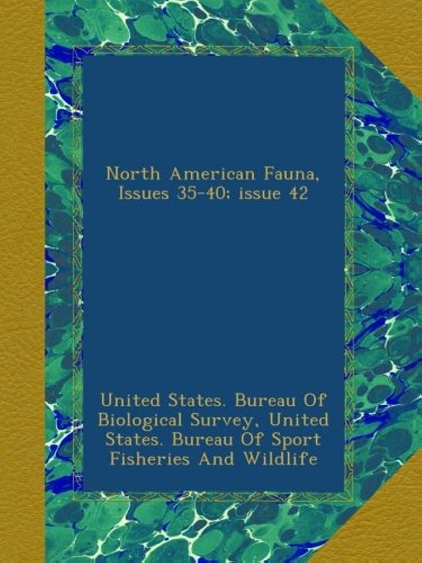 クラフト憂鬱な検体North American Fauna, Issues 35-40;?issue 42