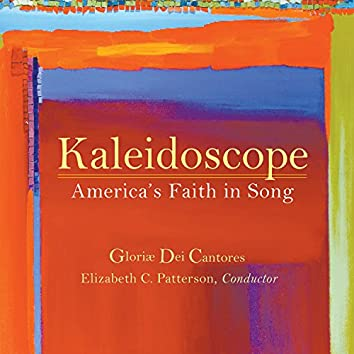 Kaleidoscope: America's Faith in Song