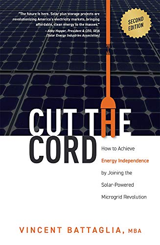 Cut The Cord: How to Achieve Energy Independence by Joining the Solar-Powered Microgrid Revolution (English Edition)