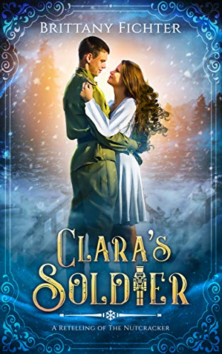 Amazon.com: Clara's Soldier: A Retelling of the Nutcracker eBook: Fichter,  Brittany: Kindle Store