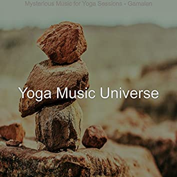 Mysterious Music for Yoga Sessions - Gamalan
