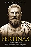 Pertinax: The Son of a Slave Who Became Roman Emperor