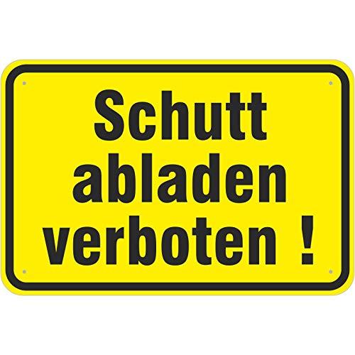Schild Schutt abladen verboten aus Aluminium-Verbundmaterial 3mm stark 20 x 30 cm Müll Schrott