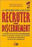 45 méthodes efficaces pour recruter avec discernement