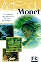 Monet: The Father of Impressionism--His Life in Paintings