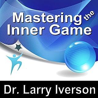 Mastering the Inner Game     7 Keys to Personal, Professional & Athletic Peak Performance              De :                                                                                                                                 Dr. Larry Iverson                               Lu par :                                                                                                                                 Larry Iverson                      Durée : 58 min     Pas de notations     Global 0,0