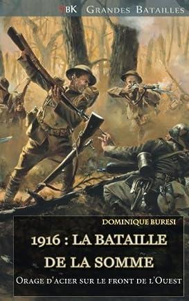 1916: La Bataille de la Somme: Orage d'Acier Sur Le Front de l'Ouest