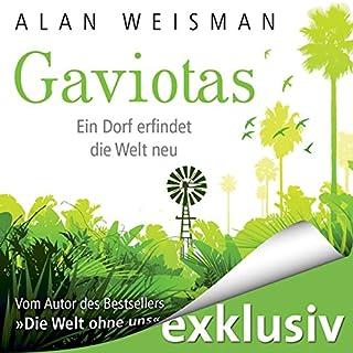 Gaviotas     Ein Dorf erfindet die Welt neu              Autor:                                                                                                                                 Alan Weisman                               Sprecher:                                                                                                                                 Erich Räuker                      Spieldauer: 11 Std. und 4 Min.     111 Bewertungen     Gesamt 3,6