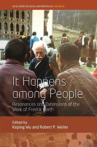 Compare Textbook Prices for It Happens Among People: Resonances and Extensions of the Work of Fredrik Barth WYSE Series in Social Anthropology, 8 1 Edition ISBN 9781789205374 by Wu, Keping,Weller, Robert P.