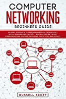 Computer Networking Beginners Guide: An Easy Approach to Learning Wireless Technology, Social Engineering, Security and Hacking Network, Communications Systems Front Cover