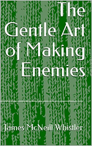 The Gentle Art of Making Enemies (English Edition)