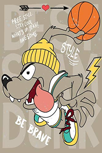 free style stay cool whats up yeah: awesome be brave basketball Lined Notebook / Diary / Journal To Write In 6