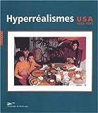 Les Hyperréalismes - USA 1965-1975