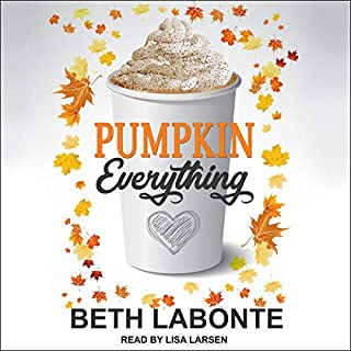 Pumpkin Everything                   By:                                                                                                                                 Beth Labonte                               Narrated by:                                                                                                                                 Lisa Larsen                      Length: 5 hrs and 44 mins     1 rating     Overall 4.0