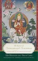 The Essence of Tsongkhapa's Teachings: The Dalai Lama on the Three Principal Aspects of the Path